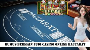 Rumus Bermain Judi Casino Online Baccarat